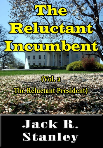 The Reluctant Incumbent Ebook By Jack R Stanley 1230001769333