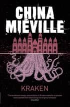 Kraken ebook by China Miéville