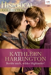 Berühr mich, wilder Highlander! ebook by Kathleen Harrington