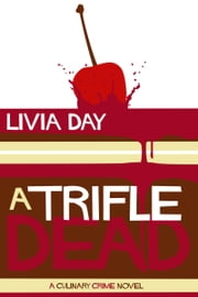 A Trifle Dead ebook by Livia Day