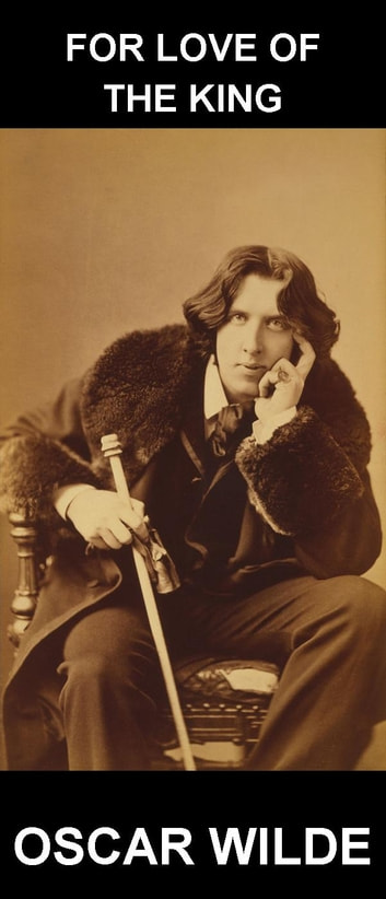 For Love of the King [con Glossario in Italiano] ebook by Oscar Wilde,Eternity Ebooks
