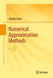 Numerical Approximation Methods - π ≈ 355/113 ebook by Harold Cohen