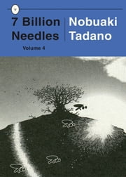 7 Billion Needles, Volume 4 ebook by Nobuaki Tadano