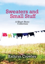 Sweaters and Small Stuff ebook by Kathryn Crowley