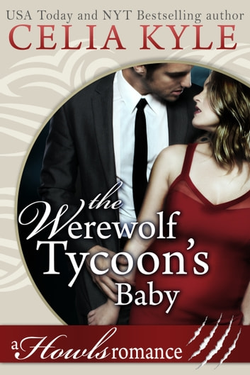 The Werewolf Tycoon's Baby ebook by Celia Kyle