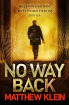No Way Back ebook by Matthew Klein