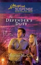 The Defender's Duty - Faith in the Face of Crime ebook by Shirlee McCoy