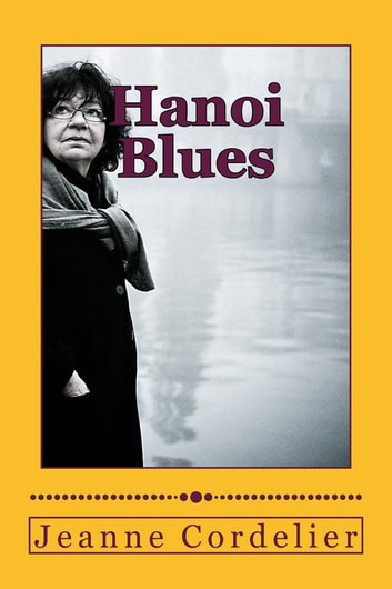 Hanoi blues ebook by Jeanne Cordelier