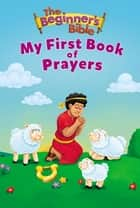 The Beginner's Bible My First Book of Prayers ebook by Zondervan
