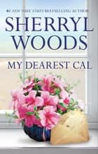 My Dearest Cal ebook by Sherryl Woods