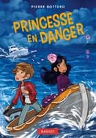 Princesse en danger ebook by Pierre Bottero