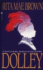 Dolley ebook by Rita Mae Brown