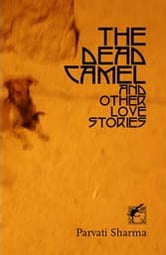 The Dead Camel and Others Stories of Love ebook by Parvati Sharma