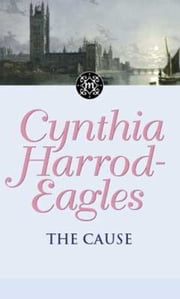 The Cause - The Morland Dynasty, Book 23 ebook by Cynthia Harrod-Eagles