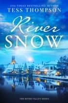Riversnow ebook by Tess Thompson