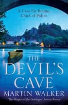The Devil's Cave - Bruno, Chief of Police 5 ebook by Martin Walker