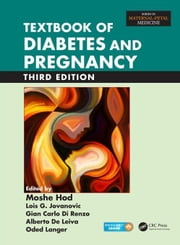 Textbook of Diabetes and Pregnancy, Third Edition ebook by Hod, Moshe