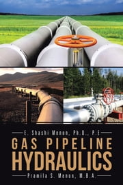 GAS PIPELINE HYDRAULICS ebook by Shashi Menon & Pramila Menon