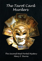 The Tarot Card Murders - The Second West Portal Mystery ebook by Mary F. Burns