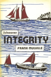 Schooner Integrity ebook by Frank Mulville