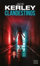 Clandestinos ebook by Jack Kerley