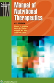 Manual of Nutritional Therapeutics ebook by David H. Alpers,Beth E. Taylor,Dennis M. Bier,Samuel Klein