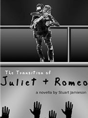 The Transition of Juliet and Romeo ebook by Stuart Jamieson