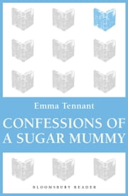 Confessions of a Sugar Mummy ebook by Emma Tennant