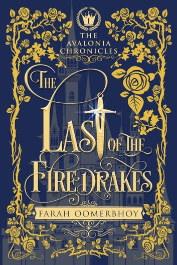 The Last of the Firedrakes ebook by Farah Oomerbhoy