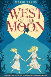 West of the Moon ebook by Margi Preus