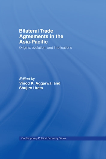 Bilateral Trade Agreements In The Asia Pacific Ebook By