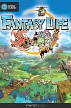 Fantasy Life - Strategy Guide ebook by GamerGuides.com