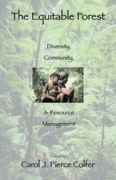 "The Equitable Forest - ""Diversity, Community, and Resource Management"" ebook by"