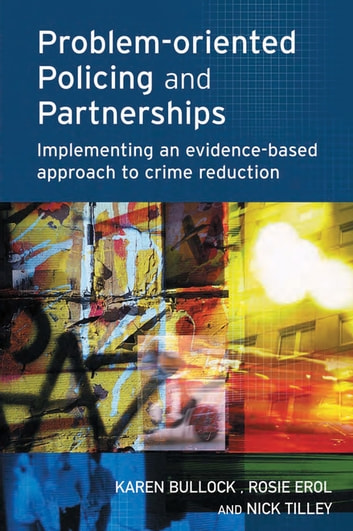 Problem-oriented Policing and Partnerships ebook by Karen Bullock,Rosie Erol,Nick Tilley