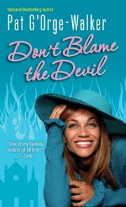 Don't Blame the Devil ebook by Pat G'Orge-Walker