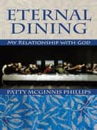 Eternal Dining ebook by Patty McGinnis Phillips