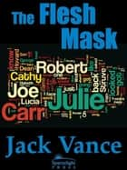 The Flesh Mask ebook by Jack Vance