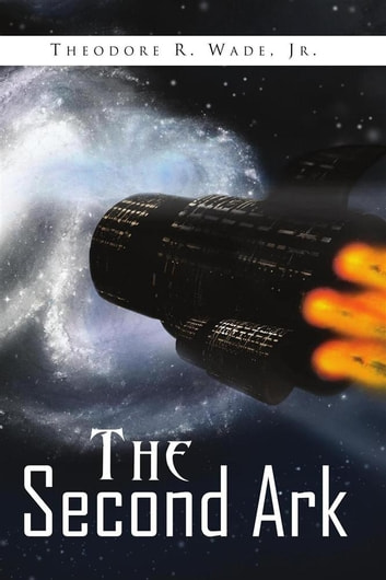 The Second Ark ebook by Jr. Theodore R. Wade