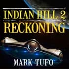 Indian Hill 2 - Reckoning audiobook by Mark Tufo