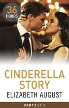 Cinderella Story Part Two ebook by Elizabeth August, Robyn Donald