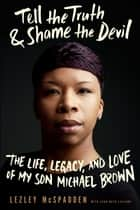 Tell the Truth & Shame the Devil ebook by Lezley McSpadden,Lyah Beth LeFlore