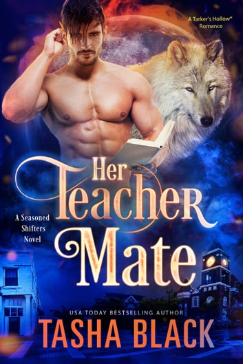 Her Teacher Mate - A Seasoned Shifters Novel ebook by Tasha Black