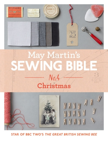 May Martin's Sewing Bible e-short 4: Christmas eBook by May Martin