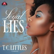 Loyal to His Lies audiobook by T. C. Littles