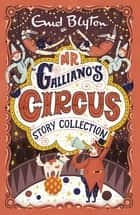 Mr Galliano's Circus Story Collection ebook by Enid Blyton