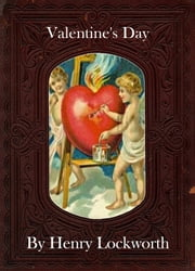 Valentine's Day ebook by Henry Lockworth,Lucy Mcgreggor,John Hawk