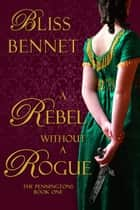 A Rebel without a Rogue ebook by Bliss Bennet