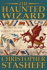 The Haunted Wizard ebook by Christopher Stasheff