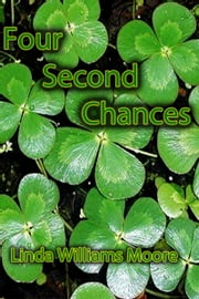 Four Second Chances ebook by Linda Williams Moore