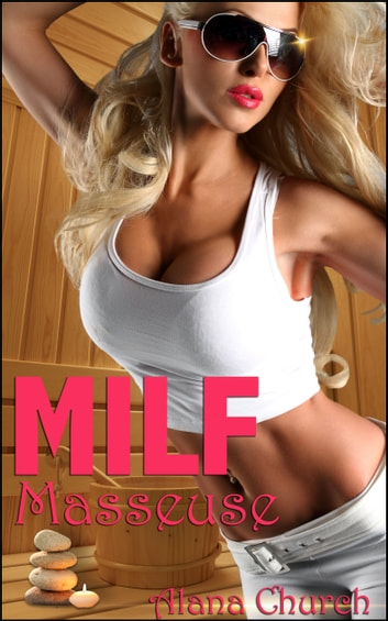 MILF Masseuse ebook by Alana Church